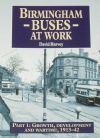 Birmingham Buses at Work - Growth, Development and Wartime 1913-42